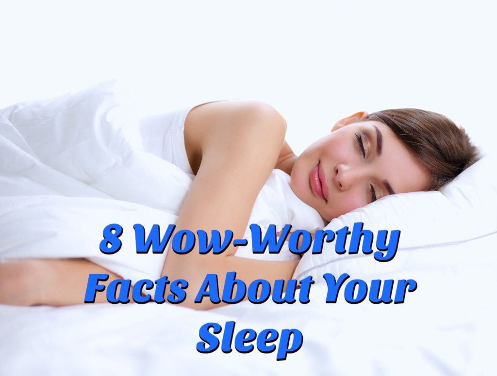 8 Wow-Worthy Facts About Your Sleep