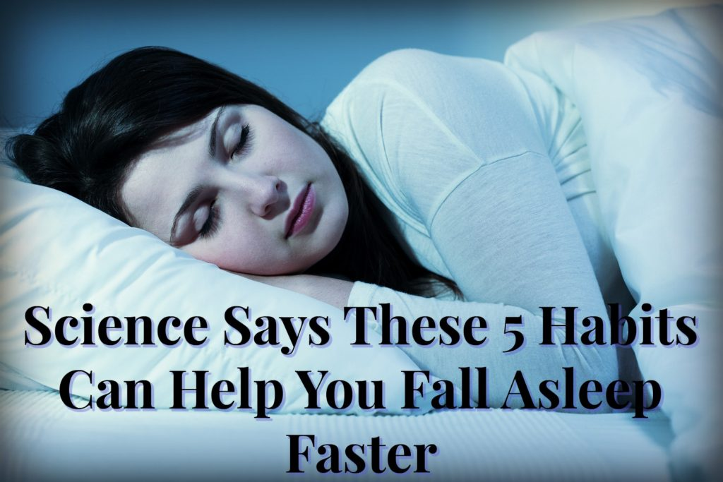 Science Says These 5 Habits Can Help You Fall Asleep Faster