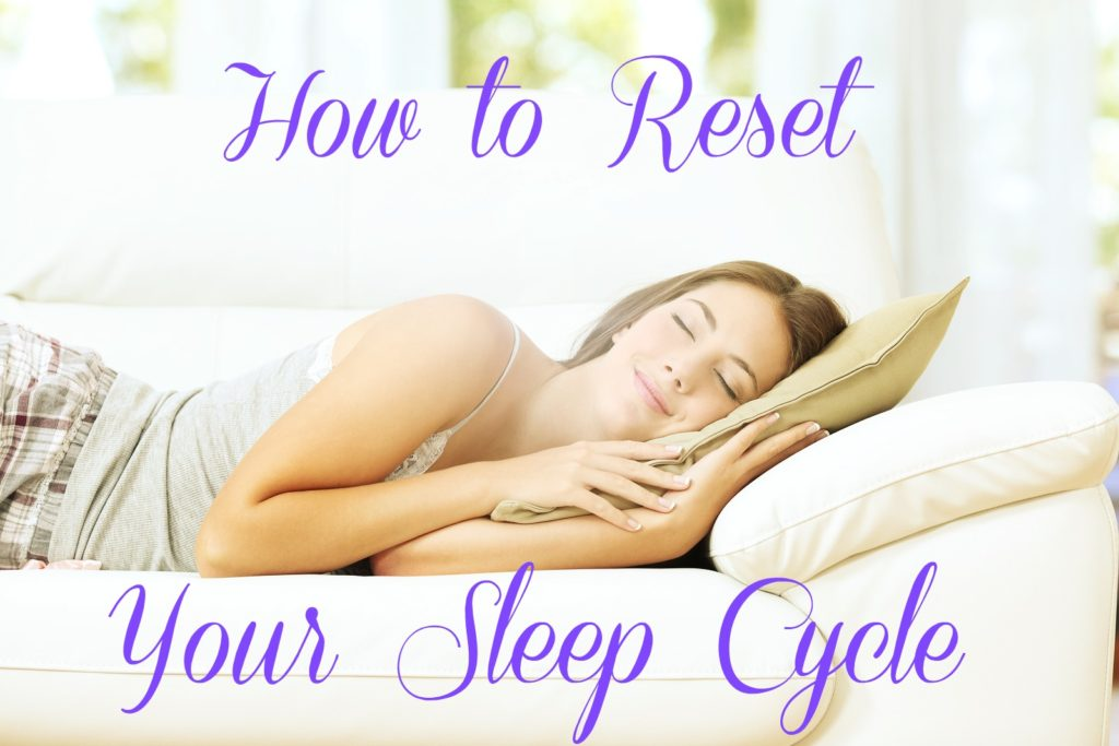 Valley Sleep Center Blog: How to Reset Your Sleep Cycle