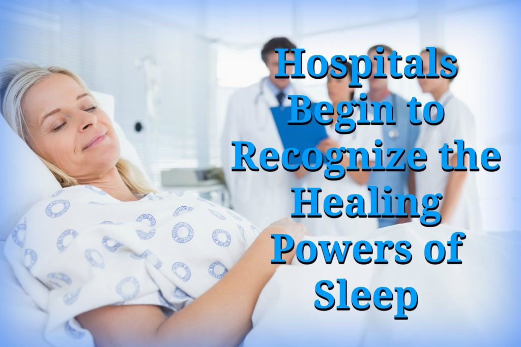 Valley Sleep Center Blog: Hospitals Begin to Recognize the Healing Powers of Sleep