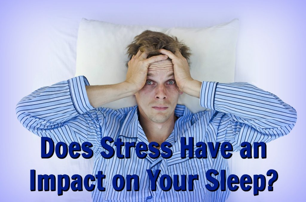 Valley Sleep Center Blog: Does Stress Have an Impact on Your Sleep?