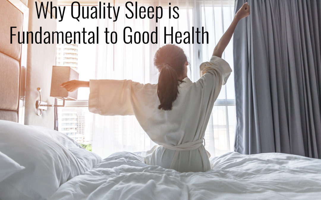 Why Quality Sleep is Fundamental to Good Health