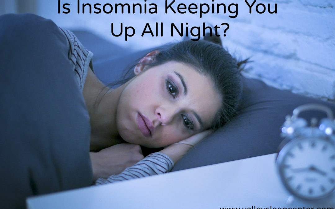 Is Insomnia Keeping You Up All Night?
