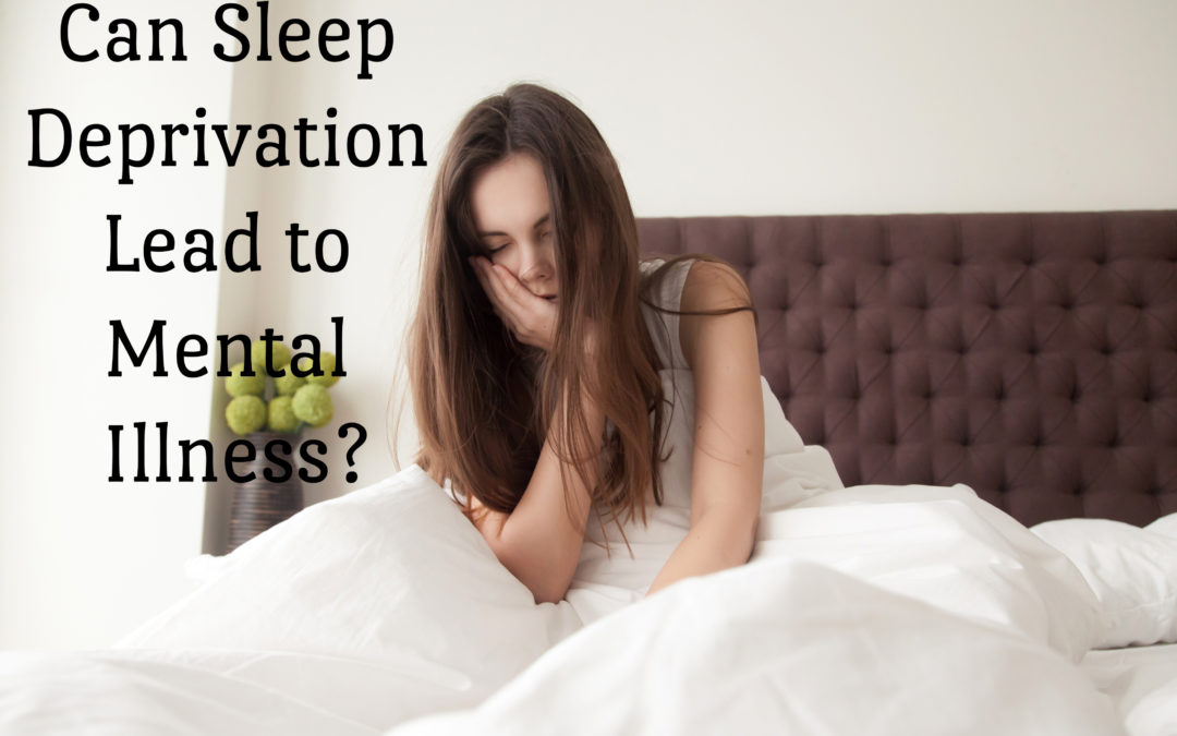 Can Sleep Deprivation Lead to Mental Illness?