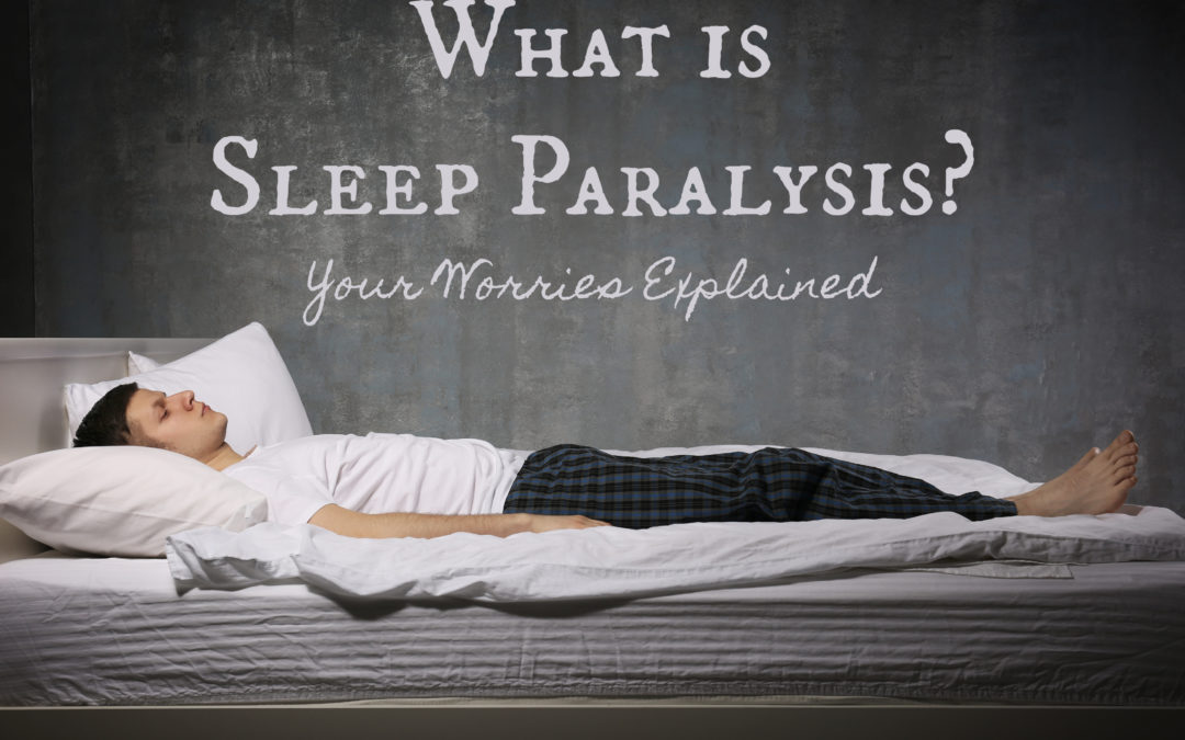 What is Sleep Paralysis? Your Worries Explained