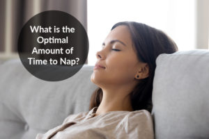 What is The Optimal Amount of Time to Nap